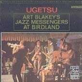 Buy ART BLAKEY'S JAZZ MESSENGERS at Birdland ~ Ugetsu ~ 2011 CD Reissue