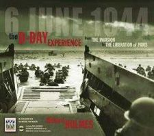 Buy The D-Day Experience, 6 June 1944: From the Invasion to the Liberation of Paris