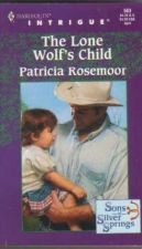 Buy The Lone Wolf's Child - Patricia Rosemoor ( W7-50a )