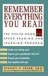 Buy Remember Everything You Read : The Evelyn Wood 7-Day Reading and Learning Progra
