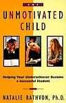 Buy The Unmotivated Child : Helping Your Underachiever Become a Successful Student b