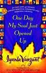 Buy One Day My Soul Just Opened Up : Working Toward Spiritual Strength and Personal