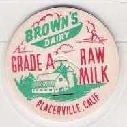Buy CA Placerville Milk Bottle Cap Name/Subject: Brown's Dairy Raw Milk~29
