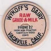 Buy CA Vacaville Milk Bottle Cap Name/Subject: Wykoff's Dairy Raw Grade A Milk~309