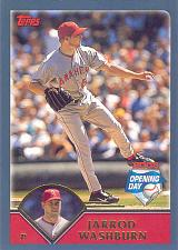 Buy JARROD WASHBURN ~ 2003 TOPPS OPENING DAY #2 ~ ANGELS