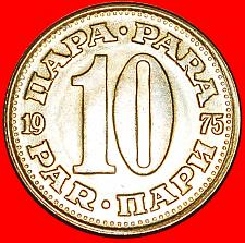 Buy + LARGE TYPE (1965-1981): YUGOSLAVIA ★ 10 PARA 1975 MINT LUSTER! LOW START