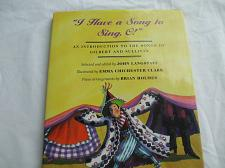 Buy I Have a Song to Sing O Gilbert And Sullivan Music book Hardcover Grades 4 To 8 years