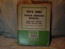 "Buy GMC Truck Service Manual 1974 #X-7432 ""GMC"" Light Duty Trucks Series 1500-3500"