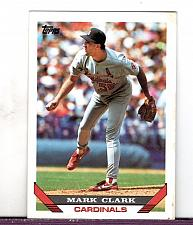 Buy 1993 Mark Clark RHP Cardinals Topps Card 339