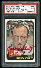 Buy 2014 TOPPS HERITAGE REAL ONE RED AUTO BARNEY SCHULTZ PSA 9 MINT (25655323)