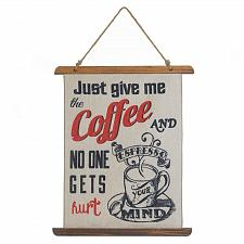 Buy *18389U - Just Give Me The Coffee Linen Wall Art