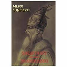 Buy Shqiptarët dhe princi Skanderbeg, Felice Cuniberti. Book from Albania