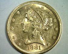 Buy 1881 FIVE DOLLAR LIBERTY GOLD UNCIRCULATED+ UNC.+ NICE ORIGINAL COIN BOBS COINS