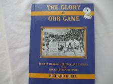Buy The Glory of Our Game 2 Hockey Heros, Heritage and History from The Golden Porcupine