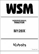 Buy Kubota M128X Tractor WSM Service Repair Workshop Manual CD