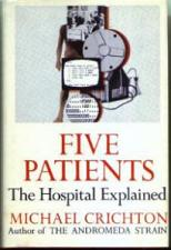 Buy Five Patients: The Hospital Explained Michael Crichton :: FREE Shipping