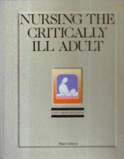 Buy NURSING THE CRITICALLY ILL ADULT :: FREE Shipping