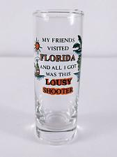 "Buy My Friends Visited Florida And All I Got Was This 4"" Collectible Shooter Glass"