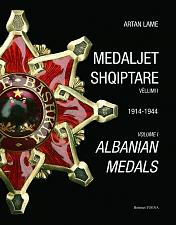 Buy Albanian Medals by Artan Lame. Volume 1, medals of 1914-1944. English, Albanian