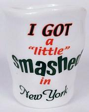 "Buy I Got A Little Smashed In New York 2.25"" Collectible Shot Glass"
