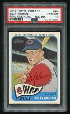 Buy 2014 TOPPS HERITAGE REAL ONE RED AUTO BILLY MORAN PSA 10 GEM MINT (40778335)