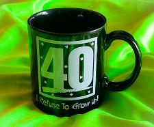 Buy ONYX BLACK I REFUSE TO GROW UP 40TH BIRTHDAY 8 OZ GRAPHIC COLLECTORS MUG
