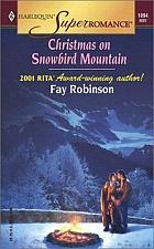 Buy Harlequin Super Romance Christmas on Snowbird Mountain by Fay Robinson 4 Charity