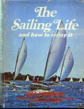 Buy THE SAILING LIFE and how to enjoy it : Bill Robinson HB :: FREE Shipping