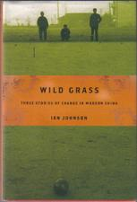 Buy WILD GRASS: THREE STORIES OF CHANGE IN MODERN CHINA HB :: FREE Shipping