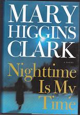 Buy Nighttime Is My Time by Mary Higgins Clark 2004 Hardcover Book - Very Good