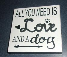 Buy Brand New Wooden Mini Sign All You Need Is Love And A Dog For Dog Rescue Charity