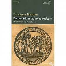Buy Dictionarium latino - epiroticum, Franciscus Blanchus. Book from Albania