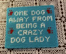 Buy Brand New Needlepoint Sign One Dog Away From Crazy Dog Lady 4 Dog Rescue Charity