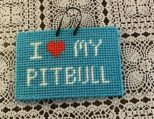 Buy Brand New I Love My PIT BULL TERRIER Handmade Needlepoint Sign 4 Rescue Charity
