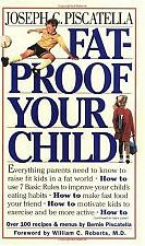 Buy Fat Proof Your Child Book By Joseph Piscatella Bernie Piscatella William Roberts