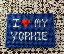 Buy Brand New I Love My YORKIE TERRIER Handmade Needlepoint Sign 4 Rescue Charity