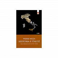 Buy Historia e Italise, Pierre Milza. Book from Albania