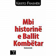 Buy Mbi historine e Ballit Kombetar, Kristo Frasheri. Book from Albania