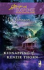 Buy The Kidnapping of Kenzie Thorn by Liz Johnson Love Inspired Suspense Book