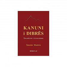 Buy Kanuni i Dibrës. Culture, tradition, history of Albania