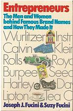 Buy Entrepreneurs The Men and Women Behind Famous Brand Names and How They Made It
