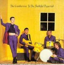 Buy To the Faithful Departed by The Cranberries