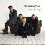 Buy No Need to Argue [IMPORT] by Cranberries