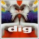 Buy Life Like * by Dig