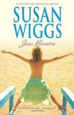 Buy JUST BREATHE Susan Wiggs FREE SHIPPING!