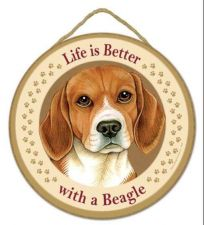 "Buy Life is Better with a Beagle - 10"" Round Wood Plaque, Sign"