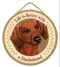 "Buy Life is Better with a Dashsund -10"" Round Wood Plaque, Sign"