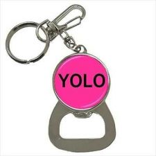 Buy YOLO You Only Live Once Pink Keychain Bottle Opener