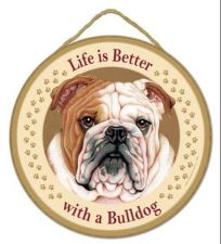 "Buy Life is Better with a Bull Dog - 10"" Round Wood Plaque, Sign"