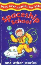Buy Spaceship School and Other Stories by Parragon Book Service (Paperback)